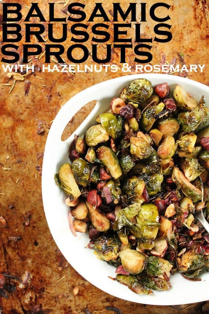 Perfectly tender roasted Maple Balsamic Brussels Sprouts tossed together with roasted hazelnuts and rosemary for the perfect simple and delicious vegetable side dish.