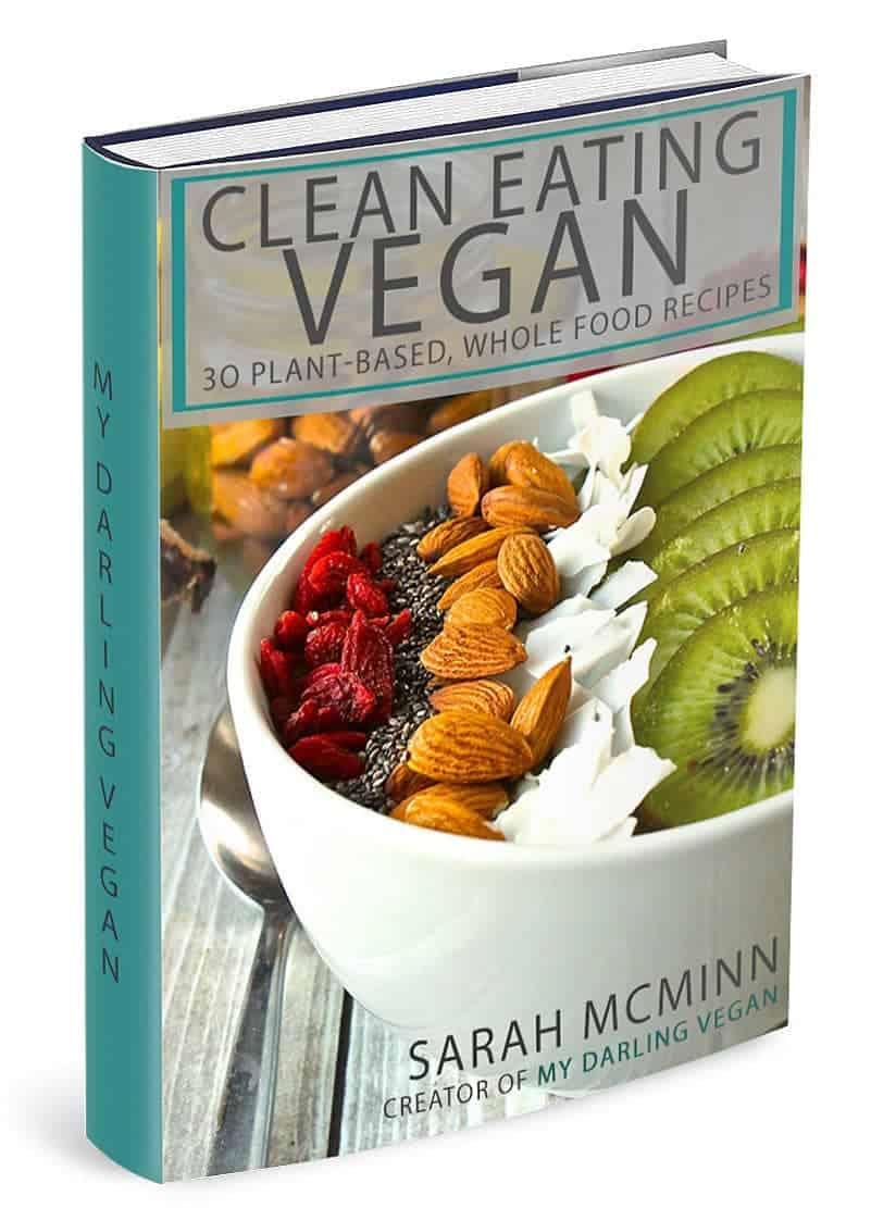 Clean Eating Vegan - 30 Plant Based, Whole Food Vegan Recipes by Sarah McMinn, My Darling Vegan