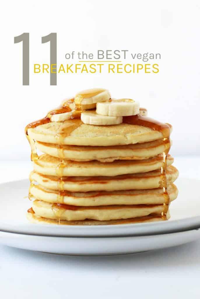11 Fully Satisfying Vegan Breakfast Recipes