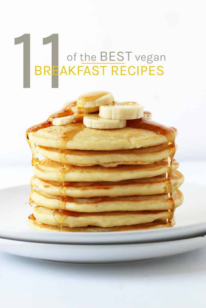 11 of the best VEGAN breakfast recipe. This roundup has it all; from sweet to savory, these meat-free, egg-free morning recipes are the perfect way to start your day. #vegan #vegetarian #breakfast #recipes #morning #brunch #mydarlingvegan