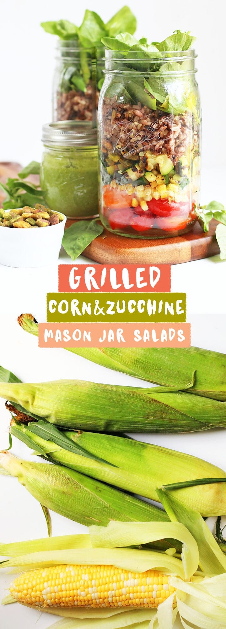 This grilled corn and zucchini mason jar salad is quick, easy, hearty, and healthy. Vegan and gluten-free!