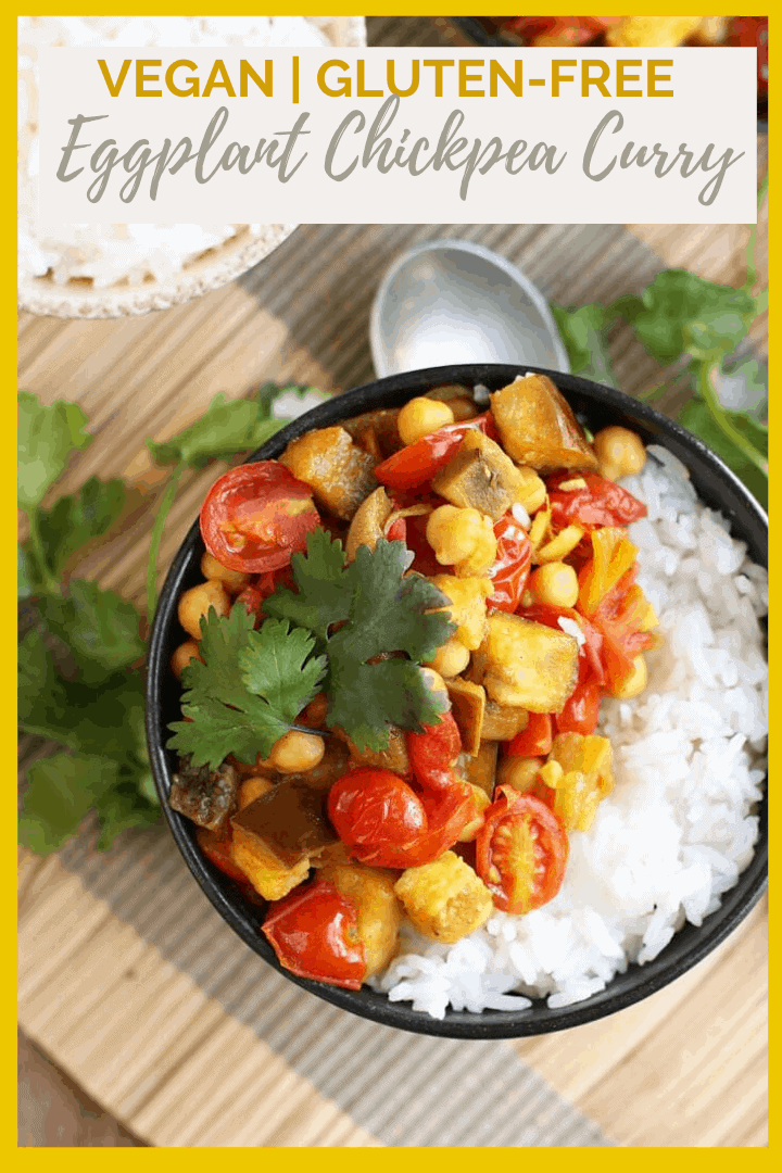 It's a delicious vegan and gluten-free Indian Eggplant Chickpea Curry. This meal can be made in under 30 minutes for an easy healthy weeknight meal the whole family will love.