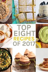 2017 Reflections + Top 8 Recipes of the Year
