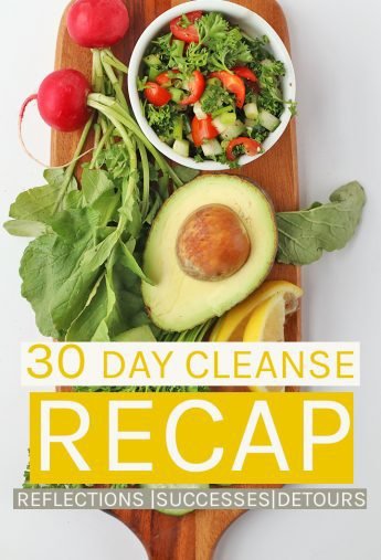 30 Day Cleanse: Reflections, Successes, and Detours