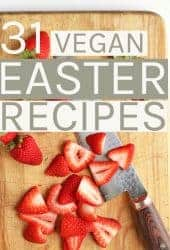 31 Vegan Easter Recipes