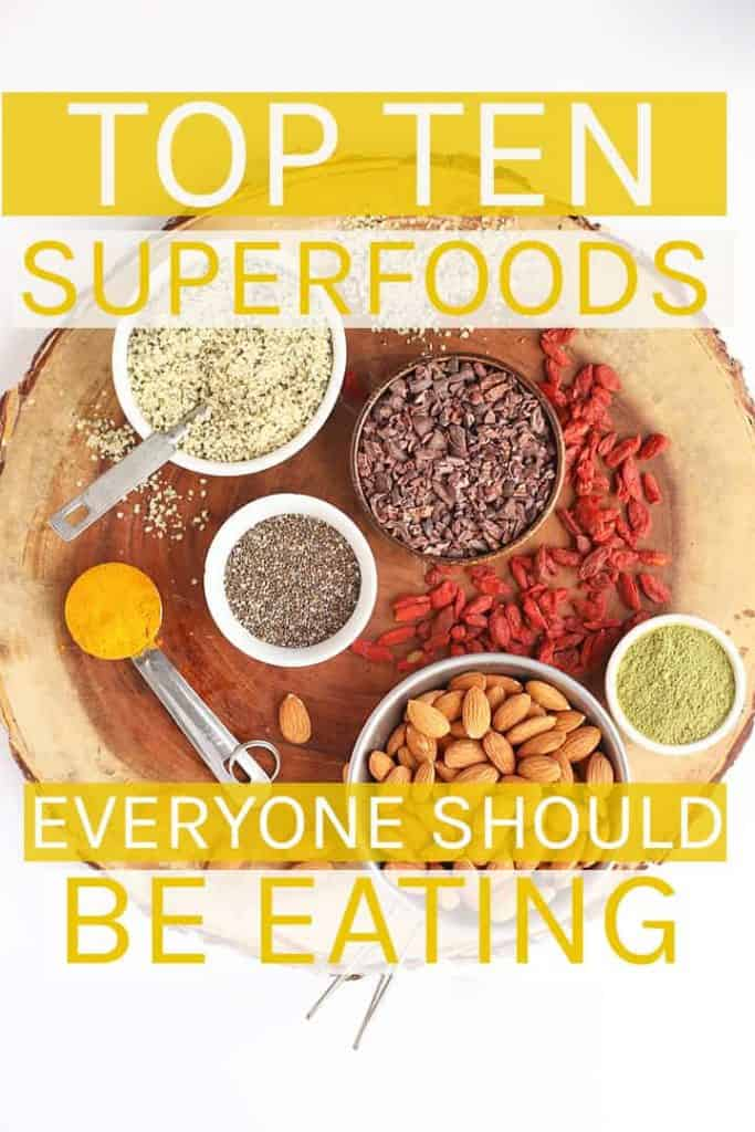 A comprehensive list of the top 10 superfoods foods everyone should be eating.