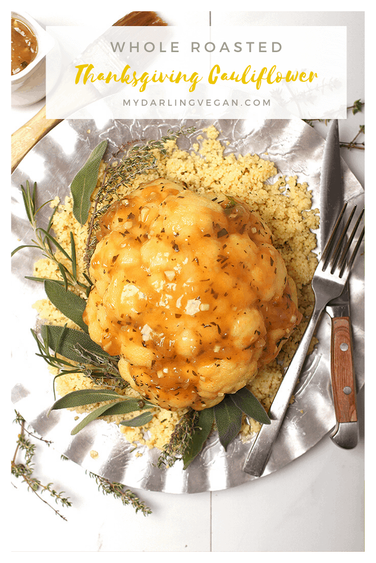 Celebrate the holidays with this festive whole roasted cauliflower. This delicious entrée is slathered and cooked in a sage and oregano spiced gravy and served on a bed of grains or roasted vegetables for the perfect vegan and gluten-free meal.