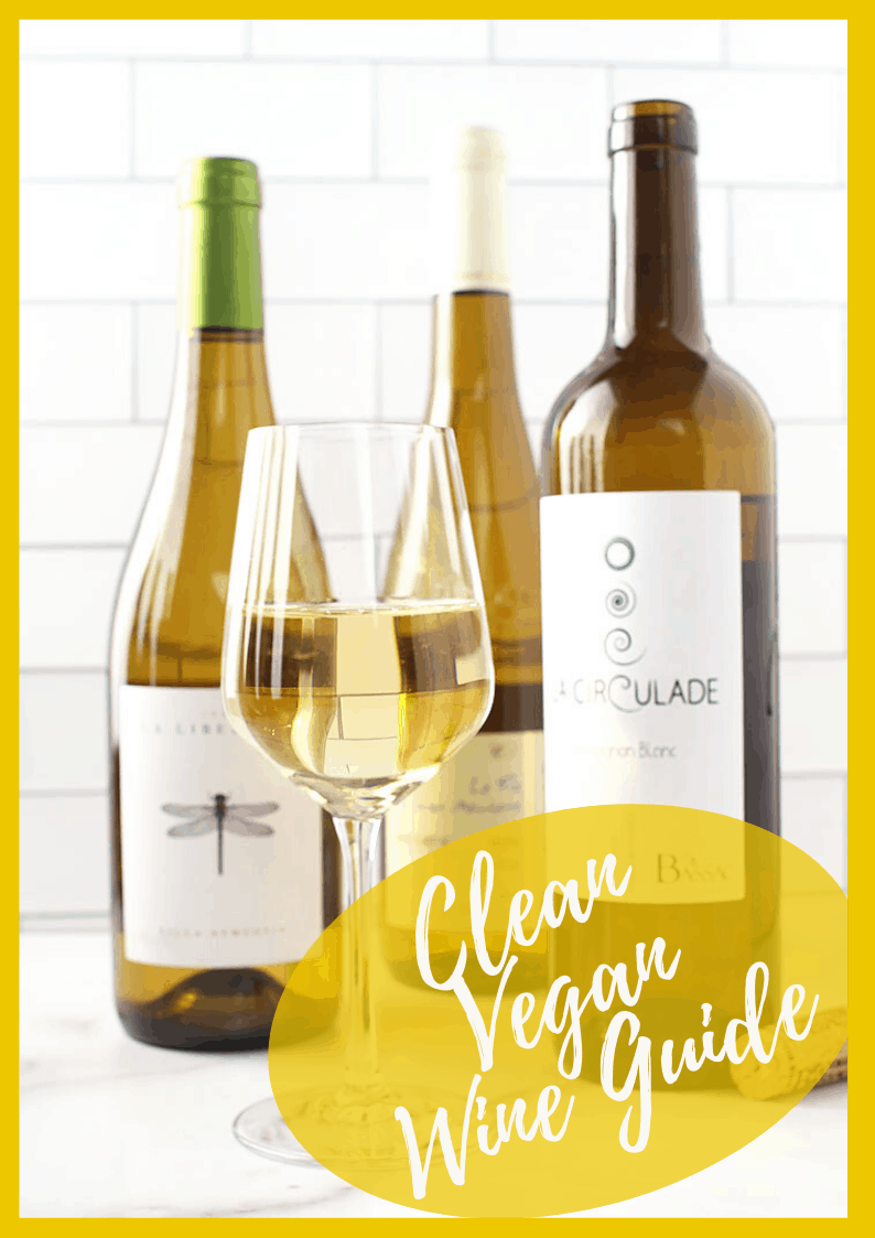 Natural and organic wines in the Ulitmate Clean Vegan Wine Guide. Learn what wines to drink to enjoy the benefits without the harmful additives found in many wines.
