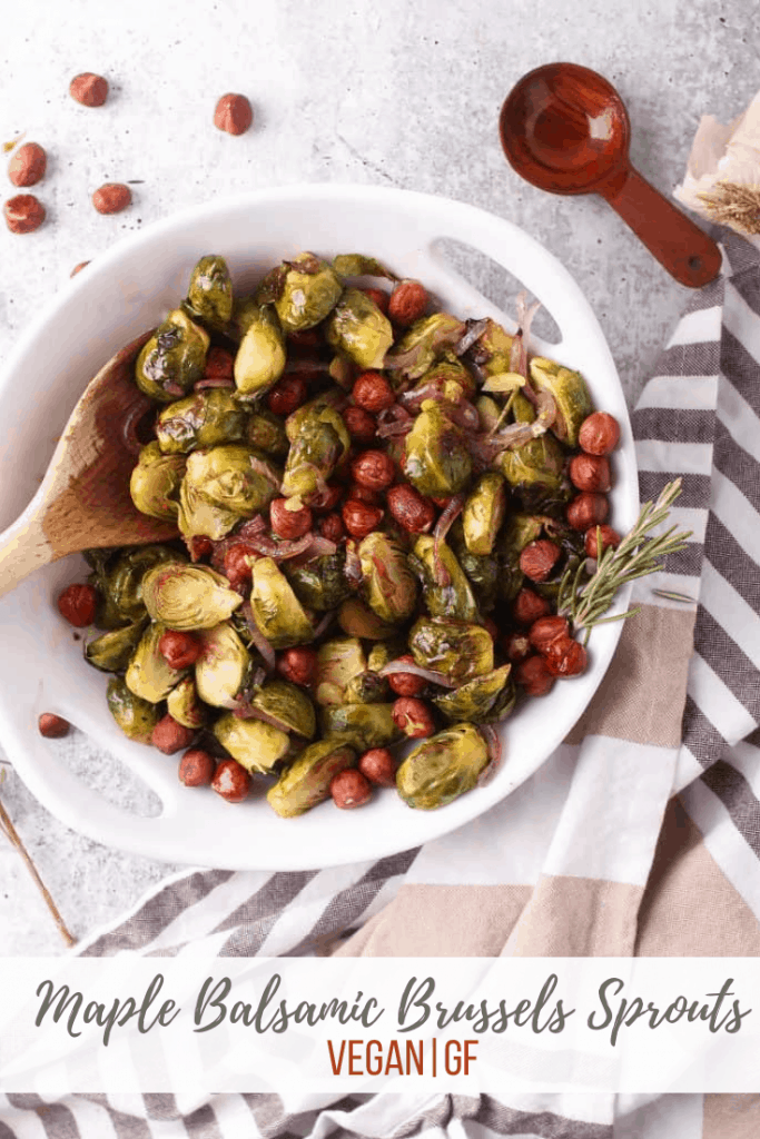 Maple Balsamic Brussel Sprouts are a sweet and savory vegan side dish perfect for your next holiday dinner. They are perfectly tender roasted and tossed together with roasted hazelnuts and rosemary for a delicious harvest dish.